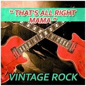 That's All Right Mama - Vintage Rock Songs
