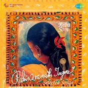Selected Rabindranath Tagore Songs By Reba Som Songs