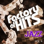 Factory Of Hits - Jazz Classics, Vol. 4 Songs