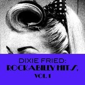 Dixie Fried: Rockabilly Hits, Vol. 1 Songs