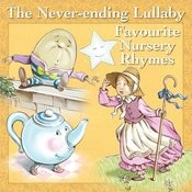 The Never-Ending Lullaby: Favourite Nursery Rhymes Songs
