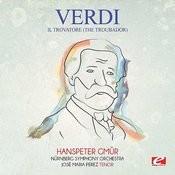 Verdi: Il Trovatore (The Troubador) [Digitally Remastered] Songs