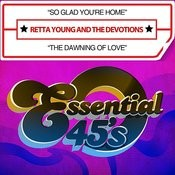 So Glad You're Home / The Dawning Of Love (Digital 45) Songs