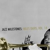 Jazz Milestones: Miles Davis, Vol. 14 Songs