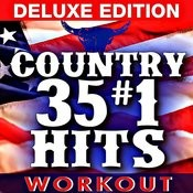 35 #1 Country Workout Hits! + Bonus Classics (Deluxe Edition) Songs