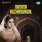Namma Kuzhandaigal Songs