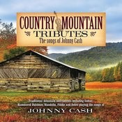 Country Mountain Tributes: Johnny Cash Songs