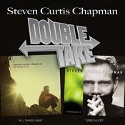 Double Take - Steven Curtis Chapman Songs