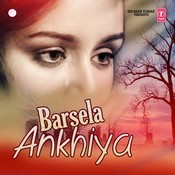 Barsela Ankhiya Songs
