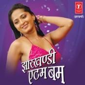Jharkhandi Atom Bum Songs