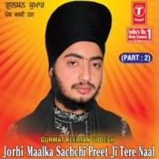 Jorhi Maalka Sachchi Preet Ji Tere Naal Songs