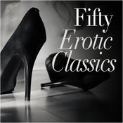Fifty Erotic Classics Songs