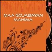 Maa Gojabayan Mahima Songs