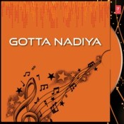 Gotta Nadiya Songs