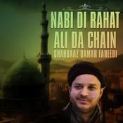 Nabi Di Rahat Ali Da Chain - Single Songs