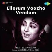 Ellorum Vaazha Vendum Songs