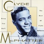 Deep Sea Ball - The Best Of Clyde McPhatter Songs