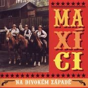 Maxici na divokem zapade Songs