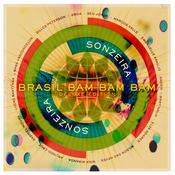 Brasil Bam Bam Bam (Gilles Peterson Presents Sonzeira) (Deluxe Version) Songs
