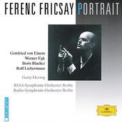 Ferenc Fricsay Portrait - Von Einem / Egk / Blacher / Liebermann Songs