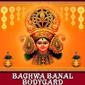 Baghwa Banal Bodygard Songs