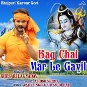Bag Chai Mar Le Gayil Khesari Lal Yadav Full Mp3 Song