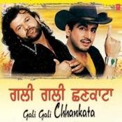 Gali Gali Chhankata Songs
