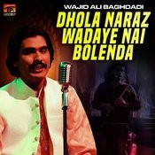 Dhola Naraz Wadaye Nai Bolenda - Single Songs