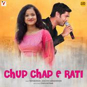 Chup Chap E Rati Song