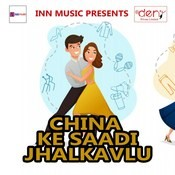 China Ke Saadi Jhalkavlu Songs