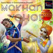 Makhan Chor Song