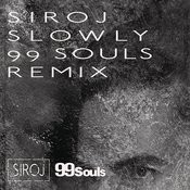 Slowly (99 Souls Remix [Radio Edit]) Songs