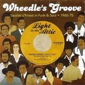 Wheedle's Groove: Seattle's Finest In Funk & Soul, 1965-75 Songs