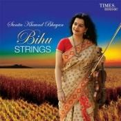 Bihu Strings Songs