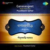 Pijushkanti Sarkar - Ganasangeet Songs