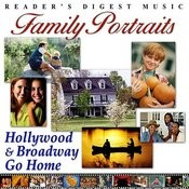 Reader's Digest Music: Family Portraits - Hollywood & Broadway Go Home Songs