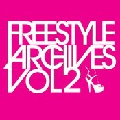 Essential Media Group Presents: Freestyle Archives Vol.2 Songs