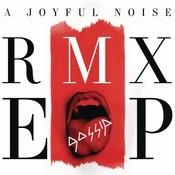 A Joyful Noise RMX EP Songs