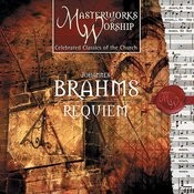 Masterworks of Worship Series Volume 1 - Brahms: Requiem Songs