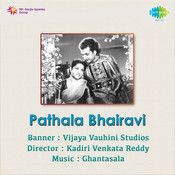 Patal Bhairavi Songs