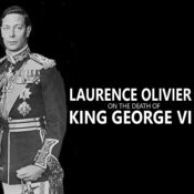 Laurence Olivier On The Death Of King George VI Song