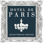 Hotel De Paris - Deluxe Parisian Grooves ( Classic Sounds From The World Famous Hotel ) Songs