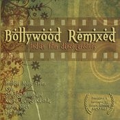 Bollywood Remixed - Indian Film Dance Grooves Songs