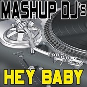 Hey Baby (Remix Tools For Mash-Ups) Songs