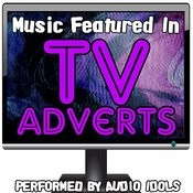 Music Featured In Tv Adverts Songs