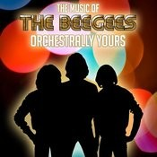 Orchestrally Yours - The Music Of The Bee Gees Songs