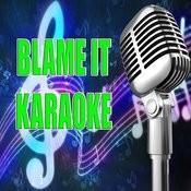 Blame It (Karaoke) Songs