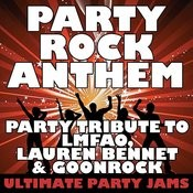 Party Rock Anthem (Party Tribute To Lmfao, Lauren Bennet & Goonrock) Songs