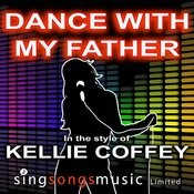 Dance With My Father (In The Style Of Kellie Coffey) Songs