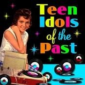 Teen Idols Of The Past Songs